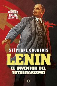 LENIN - EL INVENTOR DEL TOTALITARISMO