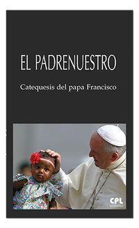 PADRENUESTRO, EL - CATEQUESIS DEL PAPA FRANCISCO