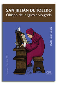 San Julian De Toledo - Obispo De La Iglesia Visigoda - Pablo Sierra Lopez