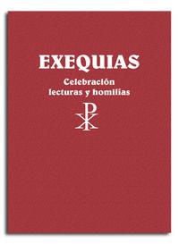 EXEQUIAS - CELEBRACION, LECTURAS Y HOMILIAS