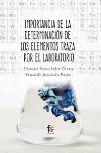 IMPORTANCIA DE LA DETERMINACION DE LOS ELEMENTOS TRAZA POR EL LABORATORIO