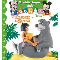 Llibre De La Selva - Mini Diccionari Dels Bebes - Aa. Vv.