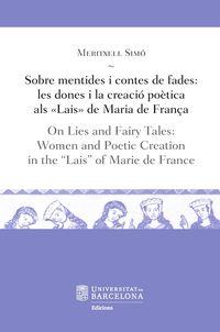 Sobre Mentides I Contes De Fades = On Lies And Fairy Tales - Meritxell Simo Torres