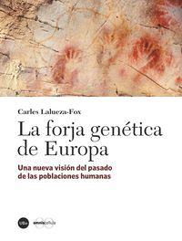 La forja genetica de europa - Carles Lalueza Fox