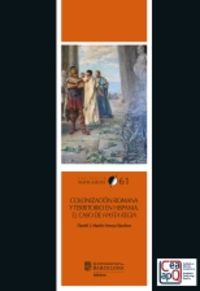COLONIZACION ROMANA Y TERRITORIO EN HISPANIA - EL CASO DE HASTA REGIA