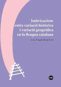 Imbricacions Entre Variacio Historica I Variacio Geografica En La Llengua Catala - Angels Massip-Bonet (ed. )