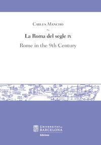 Roma Del Segle Ix, La - Rome In The 9th Century - Carles Mancho Suarez