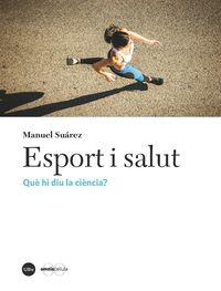 Esport I Salut - Que Hi Diu La Ciencia? - Manuel Suarez Garcia
