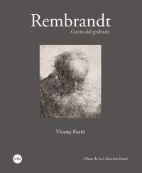 Rembrandt - Genio Del Grabado - Vicenç Furio Gali