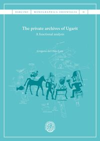 Private Archives Of Ugarit, The - A Functional Analysis - Gregorio Del Olmo Lete