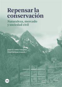 REPENSAR LA CONSERVACION - NATURALEZA, MERCADO Y SOCIEDAD CIVIL