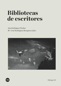 Bibliotecas De Escritores - Ana Rodriguez Fischer / Mªjose Rodriguez Mosquera