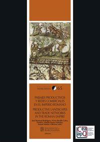Paisajes Productivos Y Redes Comerciales En El Imperio Romano - Aa. Vv.