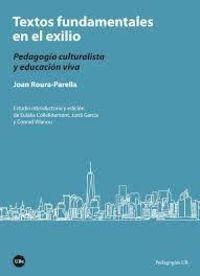 TEXTOS FUNDAMENTALES EN EL EXILIO - PEDAGOGIA CULTURALISTA Y EDUCACION VIVA