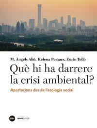 QUE HI HA DARRERE LA CRISI AMBIENTAL? - APORTACIONS DES DE L'ECOLOGIA SOCIAL