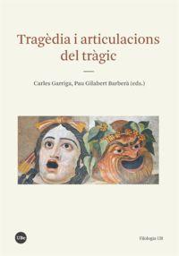 Tragedia I Articulacions Del Tragic - Carles Garriga / Barbera Gilabert