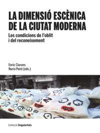 DIMENSIO ESCENICA DE LA CIUTAT MODERNA, LA - LES CONDICIONS DE L'OBLIT I DEL RECONEIXEMENT