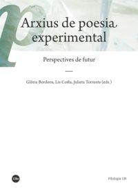 Arxius De Poesia Experimental - Perspectives De Futur - Gloria Bordons (ed. ) / Julieta Torrents (ed. )