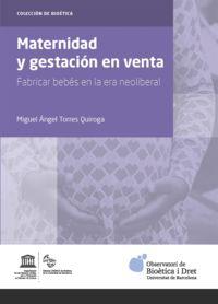 MATERNIDAD Y GESTACION EN VENTA - FABRICAR BEBES EN LA ERA NEOLIBERAL