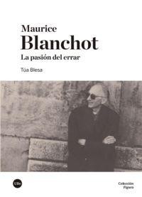 MAURICE BLANCHOT - LA PASION DEL ERRAR