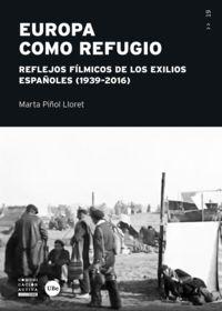 EUROPA COMO REFUGIO - REFLEJOS FILMICOS DE LOS EXILIOS ESPAÑOLES (1939-2016)