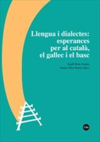 LLENGUA I DIALECTES - ESPERANCES PER AL CATALA, EL GALLEC I EL BASC
