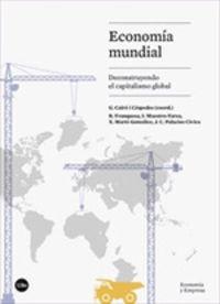 ECONOMIA MUNDIAL - DECONSTRUYENDO EL CAPITALISMO GLOBAL