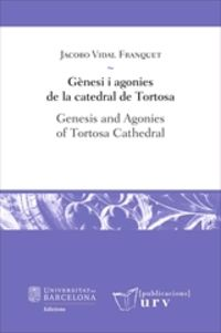 GENESI I AGONIES DE LA CATEDRAL DE TORTOSA