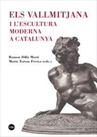 VALLMITJANA I L'ESCULTURA MODERNA A CATALUNYA, ELS