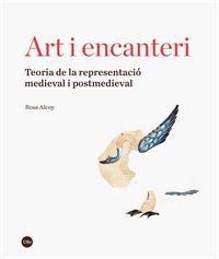 ART I ENCANTERI - TEORIA DE LA REPRESENTACIO MEDIEVAL I POSTMEDIEVAL