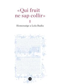 «QUI FRUIT NE SAP COLLIR» (I-II) - HOMENATGE A LOLA BADIA