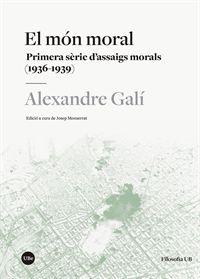 EL MON MORAL - PRIMERA SERIE D'ASSAIGS MORALS (1936-1939)