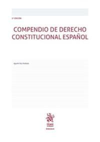 (3 ED) COMPENDIO DE DERECHO CONSTITUCIONAL ESPAÑOL