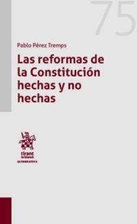 REFORMAS DE LA CONSTITUCION HECHAS Y NO HECHAS, LAS