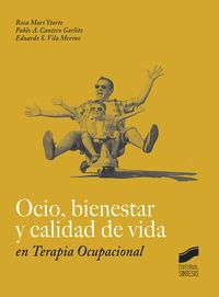 Ocio, Bienestar Y Calidad De Vida En Terapia Ocupacional - Rosa Mari Ytarte / Pablo A. Cantero Garlito / Eduardo S. Vila Merino