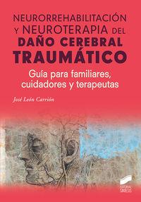 NEURORREHABILITACION Y NEUROTERAPIA DEL DAÑO CEREBRAL TRAUMATICO
