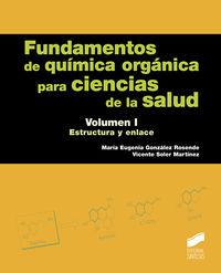FUNDAMENTOS DE QUIMICA ORGANICA PARA CIENCIAS DE LA SALUD I - ESTRUCTURA Y ENLACE