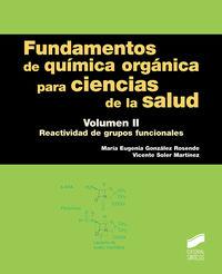 FUNDAMENTOS DE QUIMICA ORGANICA PARA CIENCIAS DE LA SALUD II - REACTIVIDAD DE GRUPOS FUNCIONALES