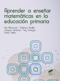APRENDER A ENSEÑAR MATEMATICAS EN LA EDUCACION PRIMARIA