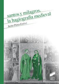 SANTOS Y MILAGROS, LA HAGIOGRAFIA MEDIEVAL