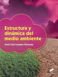 Gs - Estructura Y Dinamica Del Medio Ambiente - Jose Luis Lozano Terrazas