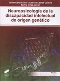 NEUROPSICOLOGIA DE LA DISCAPACIDAD INTELECTUAL DE ORIGEN GENETICO