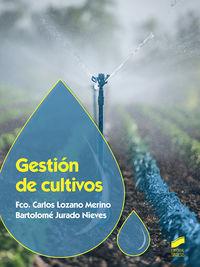 Gs - Gestion De Cultivos - Fco. Carlos Lozano Merino / Bartolome Jurado Nieves