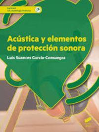 Gs - Acustica Y Elementos De Proteccion Sonora - Audiologia Protesica - Luis Suances Garcia-Consuegra
