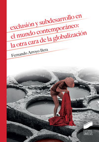 Exclusion Y Subdesarrollo En El Mundo Contemporaneo: La Otra Cara De La Globalizacion - Fernando Arroyo Ilera