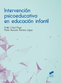 Intervencion Psicoeducativa En Educacion Infantil - Emilio Crisol Moya / Maria Asuncion Romero Lopez