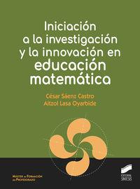 INICIACION A LA INVESTIGACION Y LA INNOVACION EN EDUCACION MATEMATICA