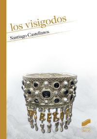Los visigodos - Santiago Castellanos