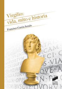 Virgilio - Vida, Mito E Historia - Francisco Garcia Jurado