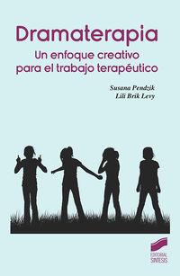 Dramaterapia - Un Enfoque Creativo Para El Trabajo Terapeutico - Susana Pendzik / Lili Brik Lecy